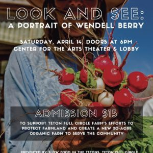 Film Screening - Look & See: A Portrait Of Wendell Berry @ Center for the Arts | Jackson | Wyoming | United States