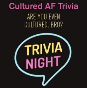 Cultured AF Trivia Night - Are You Even Cultured, Bro? @ Pink Garter Theatre | Jackson | Wyoming | United States
