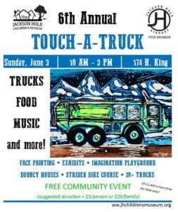 6th Annual Touch-a-Truck @ Jackson Hole Children's Museum | Jackson | Wyoming | United States